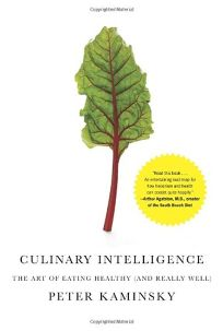 Culinary Intelligence: The Art of Eating Healthy and Really Well