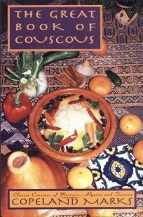 Great Book of Couscous: Classic Cuisines of Morocco
