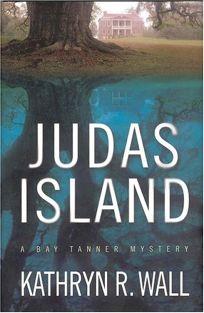 JUDAS ISLAND: A Bay Tanner Mystery