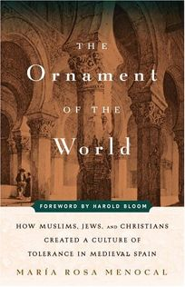 THE ORNAMENT OF THE WORLD: How Muslims