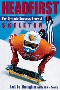 Headfirst: The Olympic Success Story of Skeleton