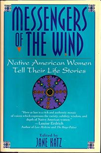 Messengers of the Wind: Native American Women Tell Their Life Stories