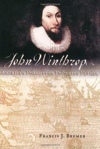JOHN WINTHROP: Americas Forgotten Founding Father