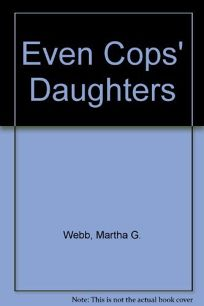 Even Cops Daughters