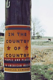 In the Country of Country: People and Places in American Music