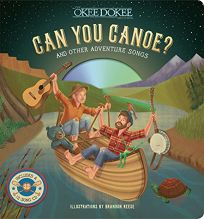 Can You Canoe? And Other Adventure Songs