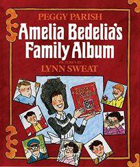 Amelia Bedelias Family Album