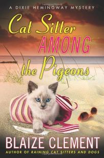 Cat Sitter Among the Pigeons: A Dixie Hemingway Mystery