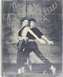 The Ballets Russes: Colonel de Basils Ballets Russes de Monte Carlo