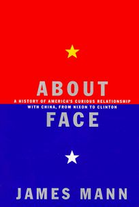 About Face: A History of Americas Curious Relationship with China