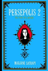 Nonfiction Book Review Persepolis 2 The Story Of A Return By Marjane Satrapi Author Pantheon 17 95 192p Isbn 978 0 375 42288 1