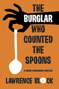 The Burglar Who Counted the Spoons: A Bernie Rhodenbarr Mystery