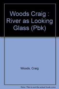 The River as Looking Glass
