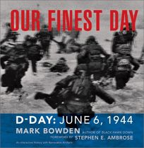 OUR FINEST DAY: D-Day June 6