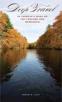 Deep Travel: In Thoreaus Wake on the Concord and Merrimack