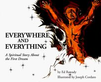 Everywhere and Everything: A Spiritual Story about the First Dream