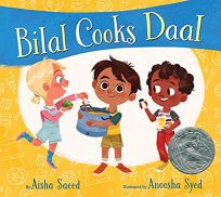 Children's Book Review: Bilal Cooks Daal by Aisha Saeed, illus. by Anoosha Syed. Salaam Reads, $17.99 (40p) ISBN 978-1-5344-1810-3