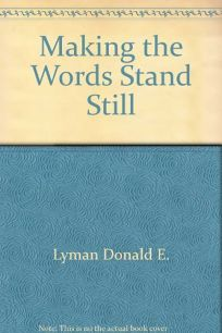 Making the Words Stand Still