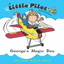 Georges Magic Day: A Little Pilot Adventure