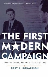 The First Modern Campaign: Kennedy