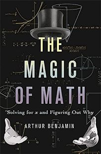 The Magic of Math: Solving for X and Figuring Out Why