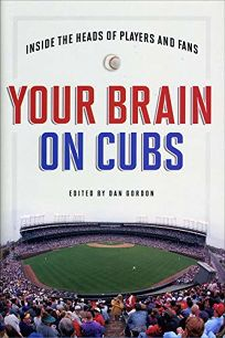 Your Brain on Cubs: Inside the Heads of Players and Fans