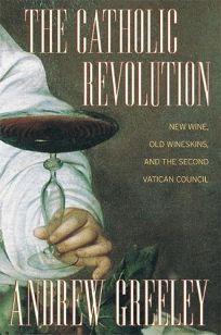 THE CATHOLIC REVOLUTION: New Wine