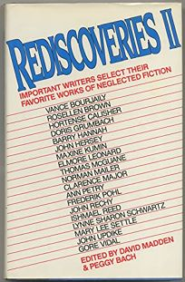 Rediscoveries II: Important Writers Select Their Favorite Works of Neglected Fiction