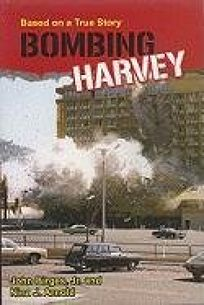 Bombing Harvey: Based on a True Story