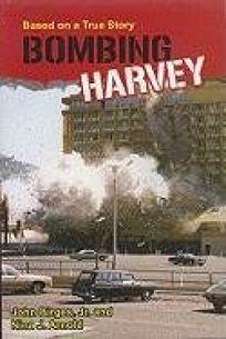 Bombing Harvey: Based on a True Story