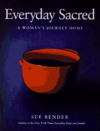 Everyday Sacred: A Womans Journey Home