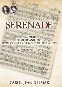 Serenade: A Memoir of Music and Love from Vienna and Prague to Los Angeles