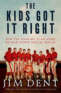 The Kids Got It Right: How the Texas All-Stars Kicked Down Racial Walls