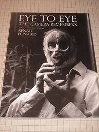Eye to Eye: The Camera Remembers