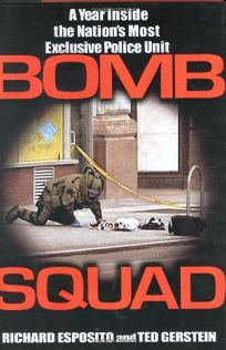 Bomb Squad: A Year Inside the Nations Most Exclusive Police Unit