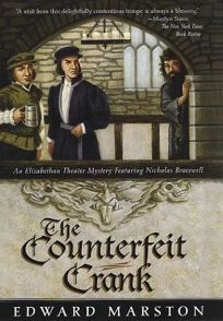 THE COUNTERFEIT CRANK: An Elizabethan Theater Mystery Featuring Nicholas Bracewell