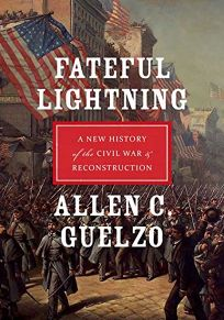 Fateful Lighting: A New History of the Civil War and Reconstruction