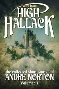 Tales from High Hallack: The Collected Short Stories of Andre Norton Volume:1