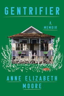 Gentrifier: A Memoir