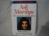 Ask Marilyn: The Best of Ask Marilyn Letters Published in Parade Magazine from 1986 to 1992 and Many More Never Before Published