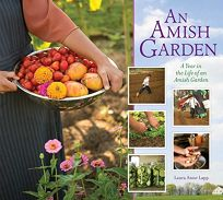 An Amish Garden: A Year in the Life of the Amish Garden