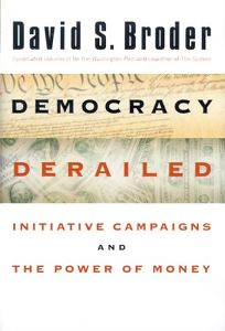 Democracy Derailed: The Initiative Movement and the Power of Money