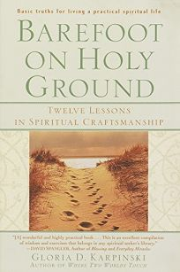BAREFOOT ON HOLY GROUND: Twelve Lessons in Spiritual Craftsmanship