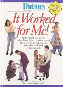 Parents Magazine It Worked for Me!: From Thumb Sucking to Schoolyard Fights