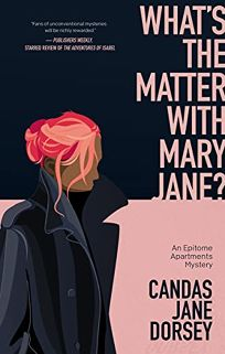 What's the Matter with Mary Jane? An Epitome Apartments Mystery