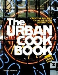 The Urban Cookbook: 50 Recipes