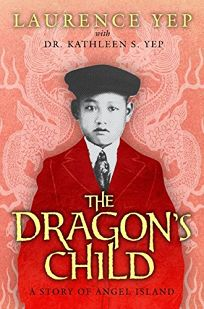 The Dragons Child: A Story of Angel Island