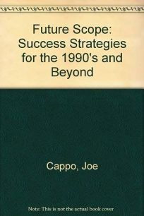Future Scope: Success Strategies for the 1990s and Beyond