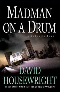 Madman on a Drum: A McKenzie Novel
