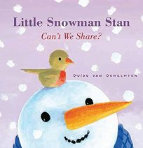 Little Snowman Stan: Can't We Share?